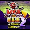 Bowja the Ninja 2 (Inside Bigman's Compo