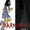 Darkness Episode 2