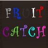 Fruit Catch