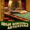 High Roller's Adventure