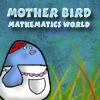 Mother Bird - Mathematics World