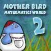 Mother Bird - Mathematic Wolrd 2