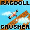 Ragdoll Crusher