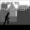 Rush to the Horizon