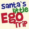 Santas Little Ego Trip