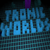 Tronic Worlds